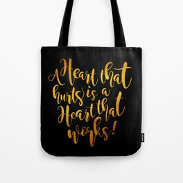 Heart That Hurts is a Heart That Works - Placebo Tote Bag