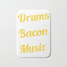 "Drumming Shirt For Drummers ""Drums Are The Bacon Of Music"" Awesome T-shirt For Drumming Lovers Music Bath Mat"