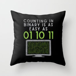 Counting In Binary Is As Easy As 01 10 11 Throw Pillow