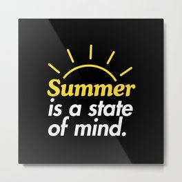Summer is a State of Mind Metal Print
