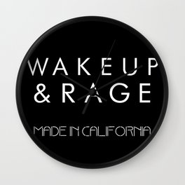 Wake up and Rage Made in CA Wall Clock