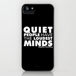 Quiet People have the Loudest Minds   Typography Introvert Quotes Black Version iPhone Case