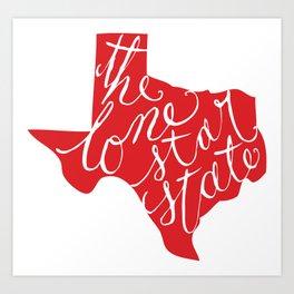 The Lone Star State - Texas Art Print