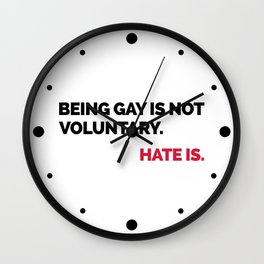 Being Gay Is Not Voluntary Quote Wall Clock