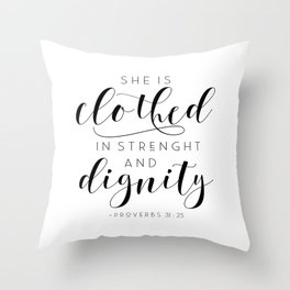She is Clothed in Strength and Dignity Wall Art, Handwritten Calligraphy Style Print, Proverbs Woman Throw Pillow