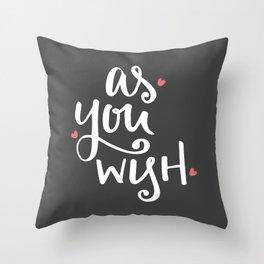 As You Wish Throw Pillow