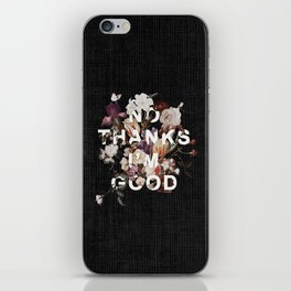 No Thanks I'm Good iPhone Skin