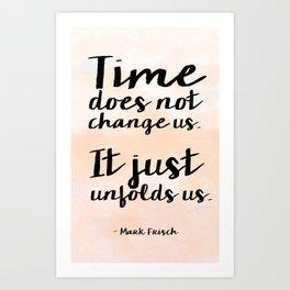 Time Unfolds Us Art Print