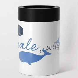 Whale, Why Not? Can Cooler