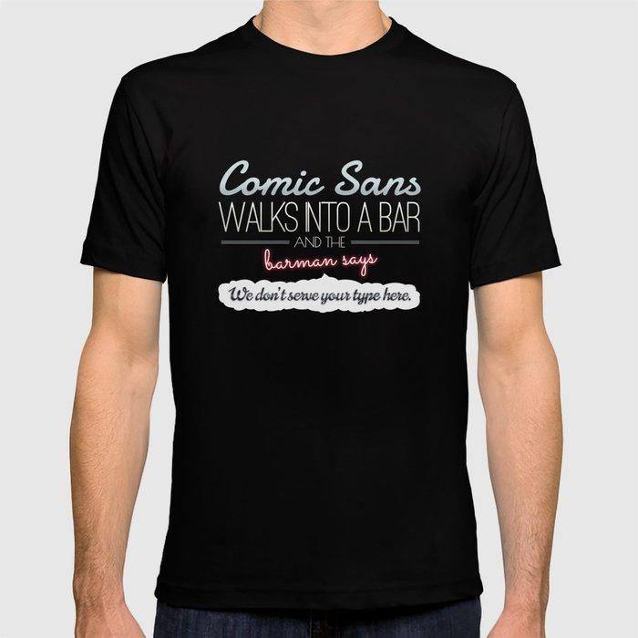Poor Comic Sans T-shirt