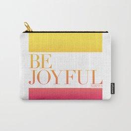 Be Joyful Always Carry-All Pouch