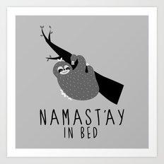 namast'ay in bed sloth Art Print