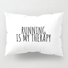Running is my teraphy, runner gift Pillow Sham
