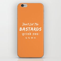 Don't let the bastards grind you down. iPhone & iPod Skin