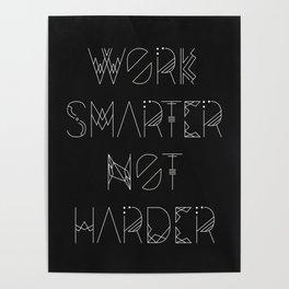 Work Smarter Not Harder Typography Poster - Black Poster
