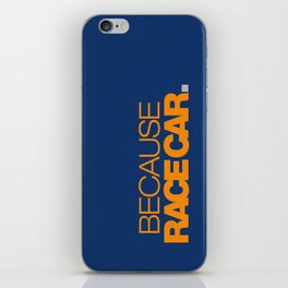 BECAUSE RACE CAR v3 HQvector iPhone Skin