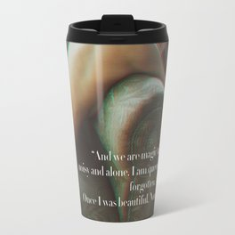 Anne Sexton quote #1 Travel Mug