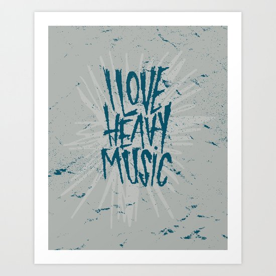 HEAVY MUSIC Art Print