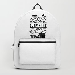 Good coffee is a pleasure - good friends are a treasure - Funny hand drawn quotes illustration. Funny humor. Life sayings. Sarcastic funny quotes. Backpack