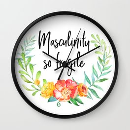 Masculinity So Fragile Wall Clock