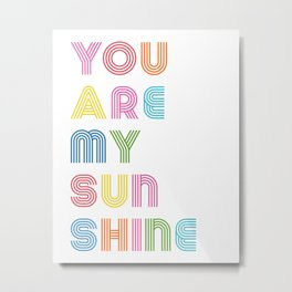 You Are My Sunshine Brightly Colored Kids Room Decor Metal Print