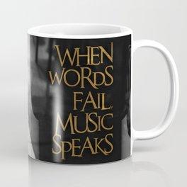 When Words Fail Music Speaks Coffee Mug