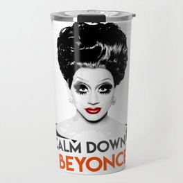 """Calm down Bey!"" Bianca Del Rio, RuPaul's Drag Race Queen Travel Mug"