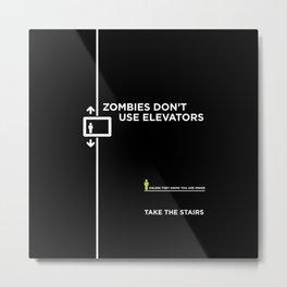Zombies Don't Use Elevators Metal Print