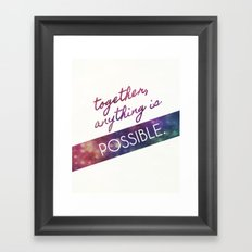 Together, Anything is Possible Framed Art Print