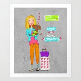 Dogs are travel companions ❤️ Art Print