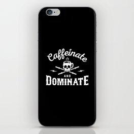 Caffeinate And Dominate iPhone Skin