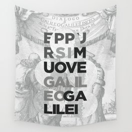 Eppur si muove Wall Tapestry