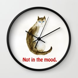 Not in the Mood. Wall Clock