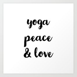 Yoga, peace & love Art Print