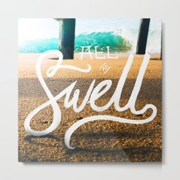 All is Swell Metal Print