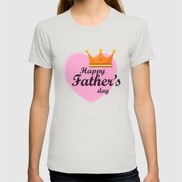 Happy Father's Day King Crown and Pink Heart T-shirt