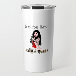 Bewitching Hallow-Queen Vampiress, I'm the Best Travel Mug