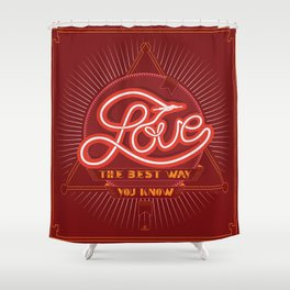 Love The Best Way You Know Shower Curtain
