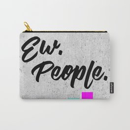 Ew. People. Typography Poster Carry-All Pouch