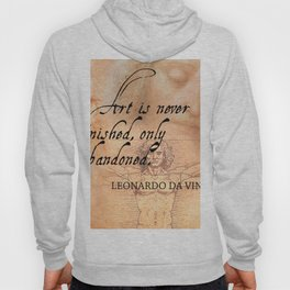 Art is never finished, only abandoned Hoody