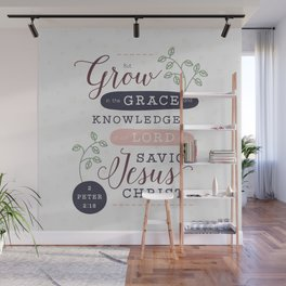 """Grow in Grace"" Bible Verse Print Wall Mural"