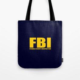 FBI female body inspector funny classic quote Tote Bag