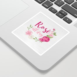 Rose All Day - White Wood Sticker