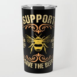 Beekeeping product| Support Your Local Honey Bee Travel Mug