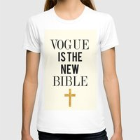 bible T-shirts featuring VOGUE IS THE NEW BIBLE by Beauty Killer Art