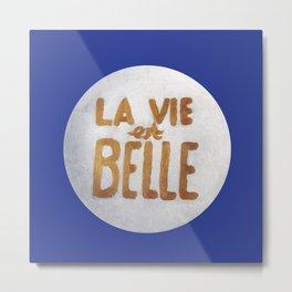 Life is Beautiful / La vie est Belle Metal Print