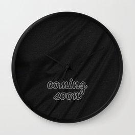 Coming Soon Wall Clock