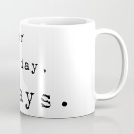 Forever and a day, always - Lyrics collection Coffee Mug