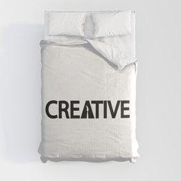 Creative being creative / One word typography design Comforters