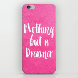 Nothing But a Dreamer iPhone Skin